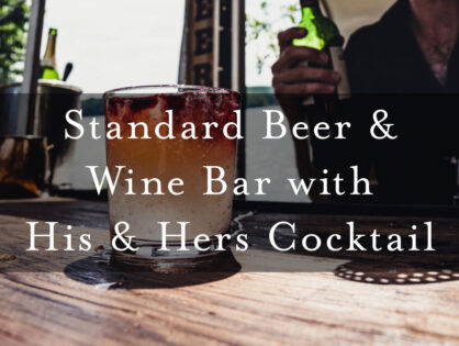 Standard Beer & Wine Bar with His & Hers Cocktail